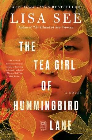 The Tea Girl of Hummingbird Lane: A Novel de Lisa See