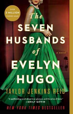 The Seven Husbands of Evelyn Hugo: A Novel de Taylor Jenkins Reid