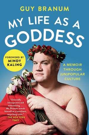 My Life as a Goddess: A Memoir through (Un)Popular Culture de Guy Branum