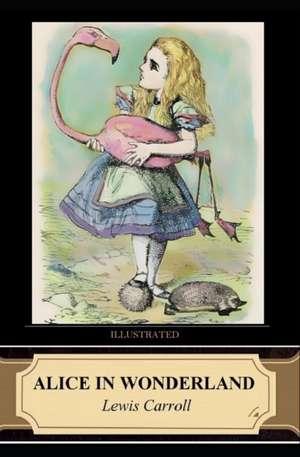 Alice in Wonderland (Illustrated) de Lewis Carroll