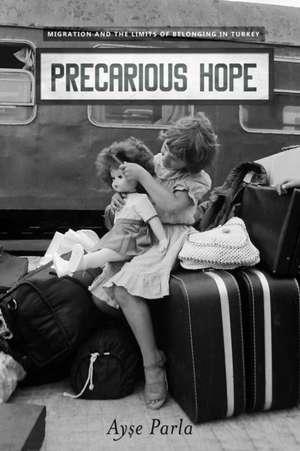 Precarious Hope de Ayse Parla