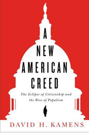 A New American Creed de David H. Kamens