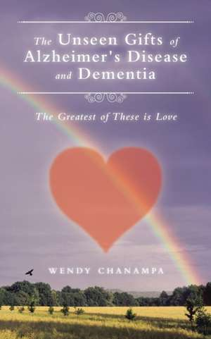 The Unseen Gifts of Alzheimer's Disease and Dementia