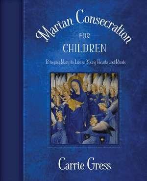 Marian Consecration for Children de Carrie Gress