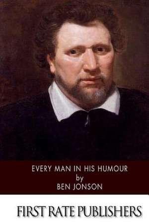 Every Man in His Humour de Ben Jonson
