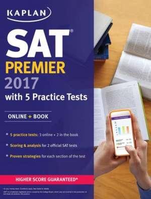 SAT Premier 2017 with 5 Practice Tests de Kaplan Test Prep