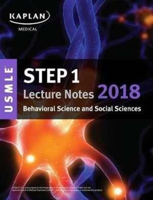 USMLE Step 1 Lecture Notes 2018: Behavioral Science and Social Sciences de Kaplan Medical