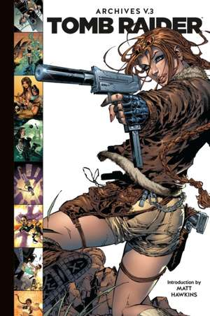 Tomb Raider Archives Volume 3 de Dan Slott