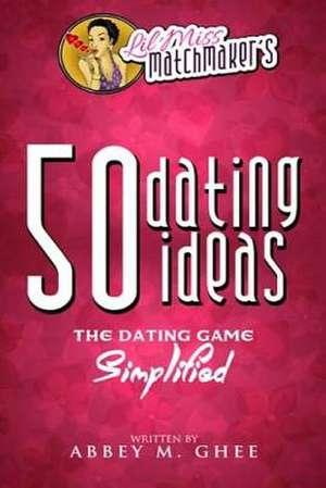 50 Dating Ideas de Lil Miss Matchmaker