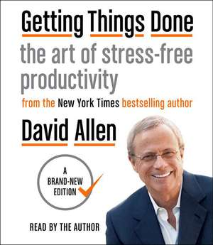 Getting Things Done:  The Art of Stress-Free Productivity de David Allen