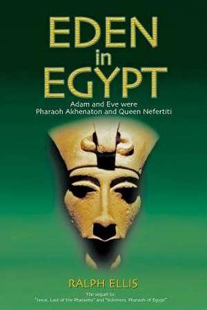 Eden in Egypt de Ralph Ellis