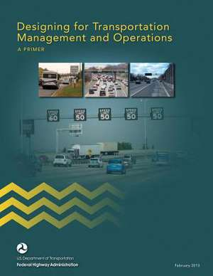 Designing for Transportation Management and Operations de U. S. Department of Transportation
