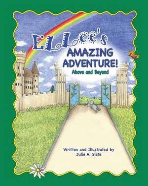 Ellee's Amazing Adventure de Julie a. Slate