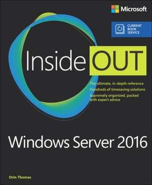 Windows Server 2016 Inside Out (Includes Current Book Service) de Orin Thomas