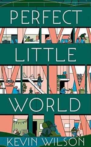 Perfect Little World de Kevin Wilson
