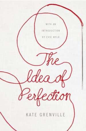 The Idea of Perfection de Kate Grenville