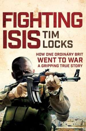Fighting ISIS de Tim Locks