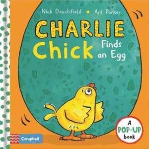 Denchfield, N: Charlie Chick Finds an Egg