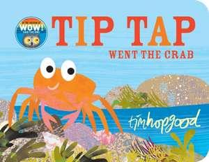 TIP TAP Went the Crab de Tim Hopgood