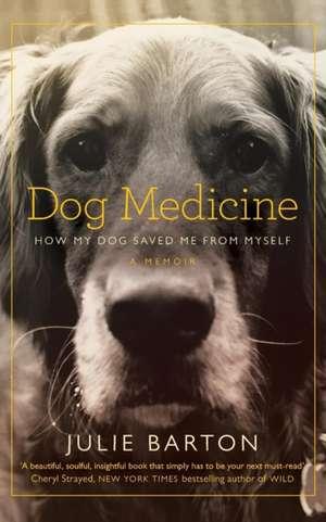 Dog Medicine de Julie Barton