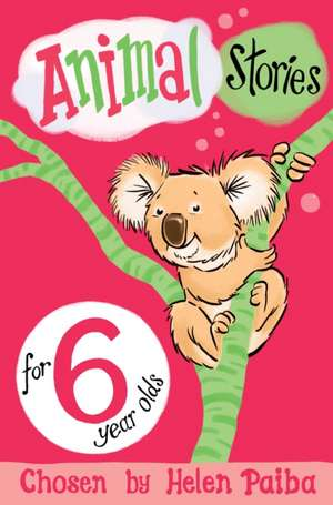 Animal Stories for 6 Year Olds de Helen Paiba