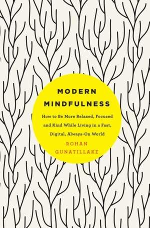 Modern Mindfulness de Rohan Gunatillake