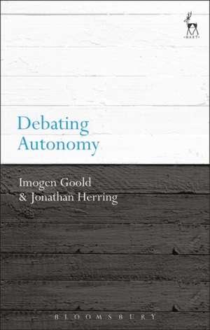 Debating Autonomy de Dr Imogen Goold