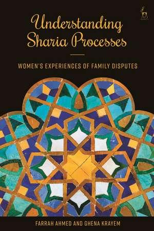 Understanding Sharia Processes: Women in Family Disputes de Farrah Ahmed