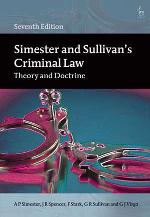 Simester and Sullivan's Criminal Law: Theory and Doctrine de Professor A P Simester