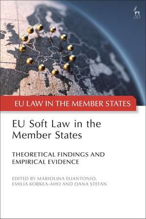 EU Soft Law in the Member States: Theoretical Findings and Empirical Evidence de Mariolina Eliantonio