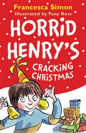 Horrid Henry's Cracking Christmas de Francesca Simon