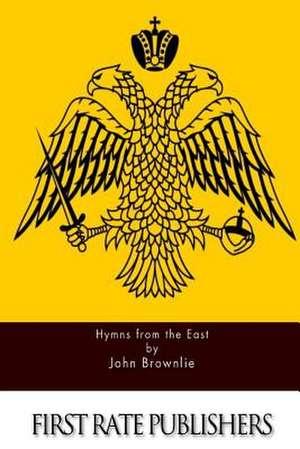 Hymns from the East de John Brownlie