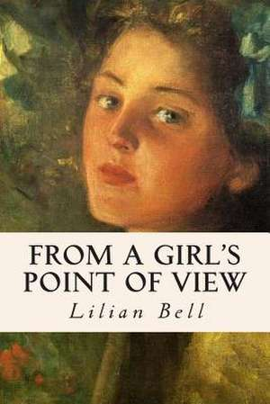 From a Girl's Point of View de Lilian Bell