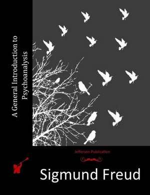 A General Introduction to Psychoanalysis de Sigmund Freud