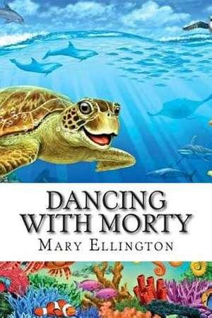 Dancing with Morty de Mrs Mary Ellington