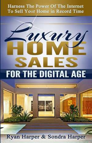 Luxury Home Sales for the Digital Age imagine