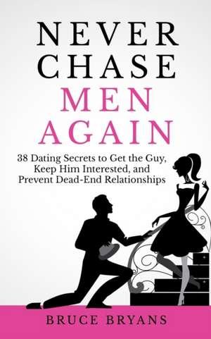 Never Chase Men Again imagine