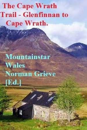 The Cape Wrath Trail - Glenfinnan to Cape Wrath. de Mountainstar Wales