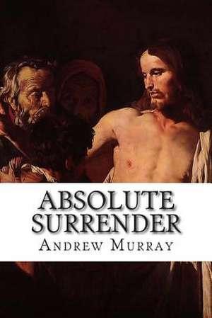Absolute Surrender de Andrew Murray
