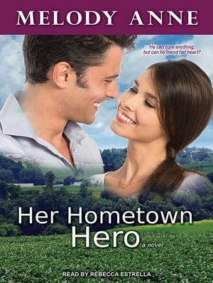 Her Hometown Hero de Rebecca Estrella