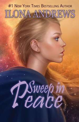 Sweep in Peace de Ilona Andrews