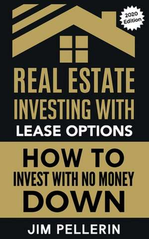 Real Estate Investing with Lease Options de Jim Pellerin