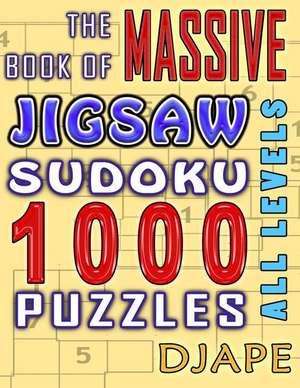 The Massive Book of Jigsaw Sudoku de Djape