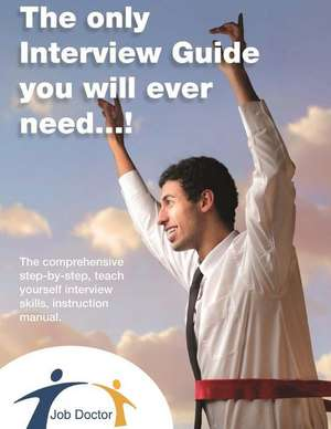 The Only Interview Guide You Will Ever Need...! de MR Andrew Underwood