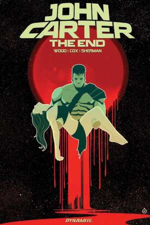 John Carter: The End de Brian Wood