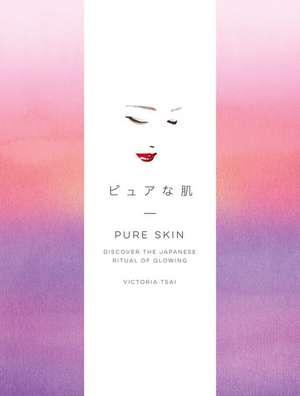 Pure Skin de Victoria Tsai