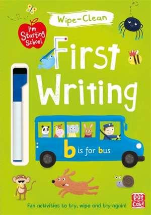 Pat-a-Cake: I'm Starting School: First Writing de Pat-a-Cake