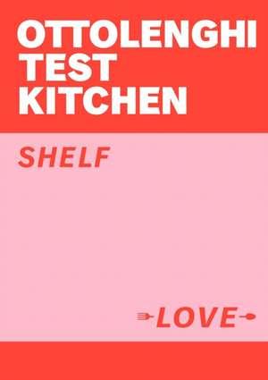 Ottolenghi Test Kitchen: Shelf Love de Yotam Ottolenghi
