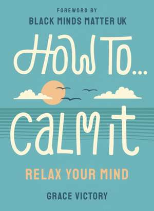 How To Calm It imagine