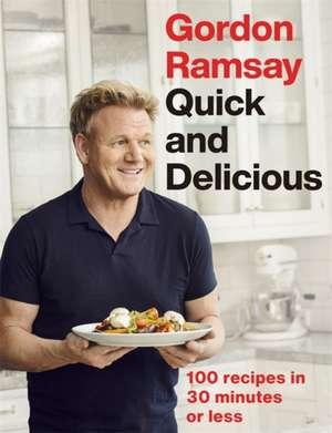 Gordon Ramsay Quick & Delicious de Gordon Ramsay